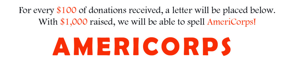 We spelled AmeriCorps thanks to our generous donors!  Can we spell it again?